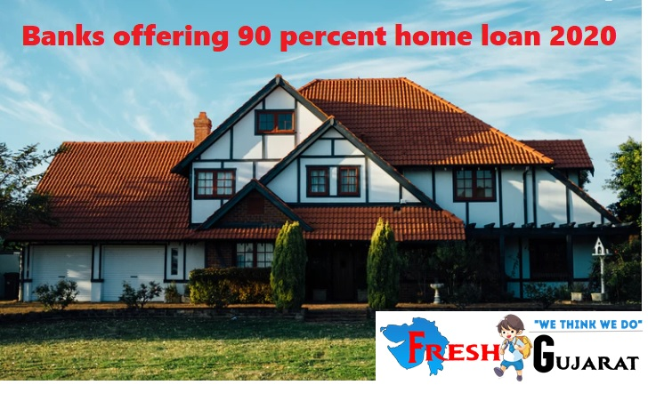 Banks offering 90 percent home loan