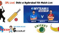 Delhi vs Hyderabad 11th Match Live